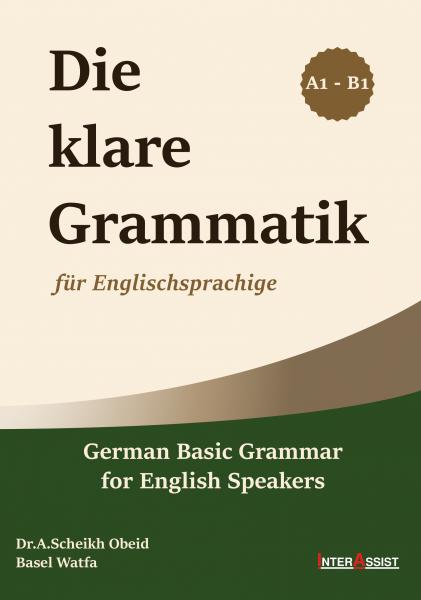 Die Klare Grammatik Für Englischsprachige - Deutsche Grammatik A1 -B1
